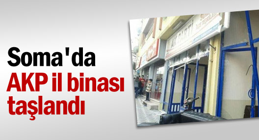 Soma'da AKP il binası taşlandı