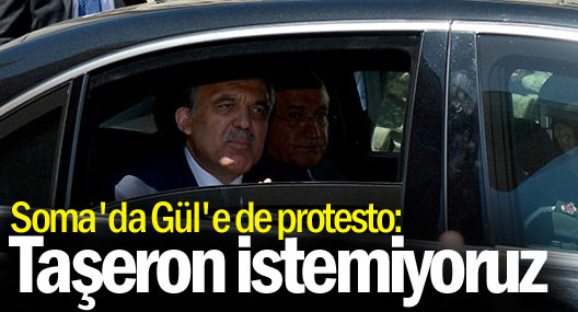 Soma'da Gül'e de protesto: Taşeron istemiyoruz