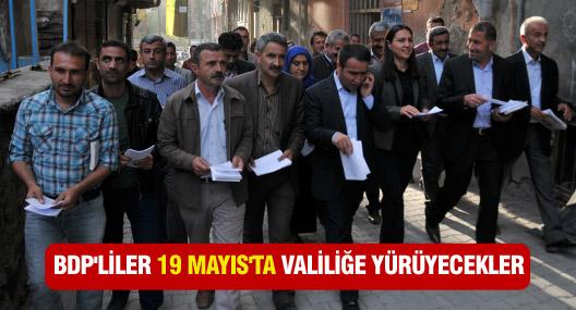 BDP'liler 19 Mayıs'ta valiliğe yürüyecek!