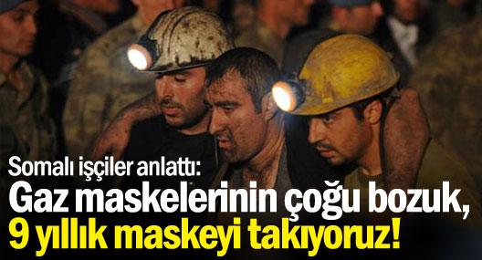Somalı işçiler anlattı: Gaz maskelerinin çoğu bozuk