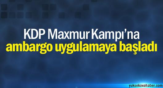 KDP Maxmur Kampı'na ambargo uygulamaya başladı