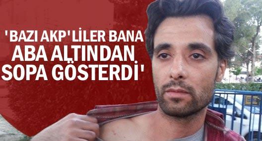 'Bazı AKP'liler bana aba altından sopa gösterdi'