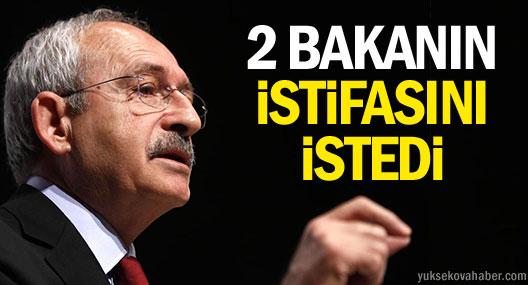Kılıçdaroğlu: 2 Bakan da Gitmeli