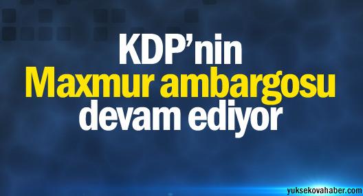 KDP'nin Maxmur ambargosu devam ediyor
