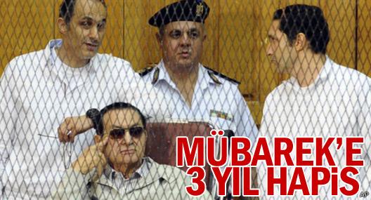 Mübarek'e 3 yıl hapis cezası