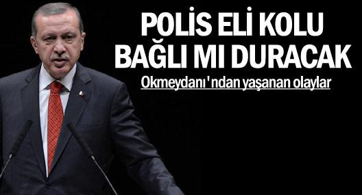 Erdoğan: Polis Eli Kolu Bağlı mı Duracak