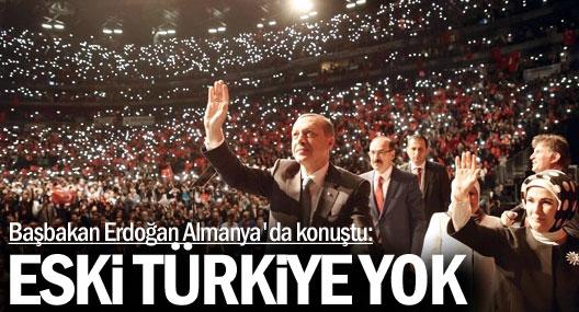 Erdoğan: Sizin bildiğiniz eski Türkiye yok