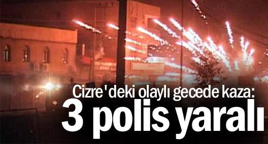 Cizre'deki olaylı gecede kaza: 3 polis yaralı
