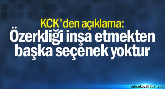 KCK: Özerkliği inşa etmekten başka seçenek yoktur