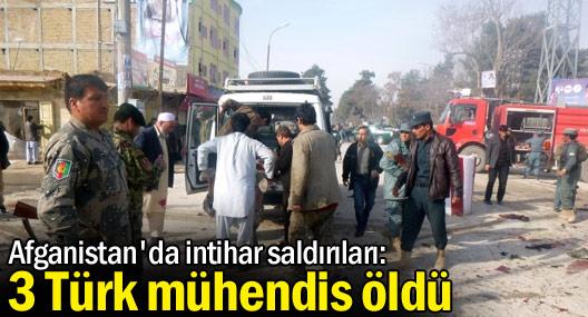 Afganistan'da İntihar Saldırıları: 3 Türk Mühendis Öldü