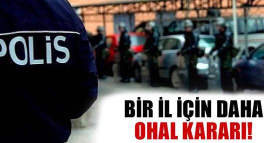 Erzurum için de daha OHAL kararı alındı!