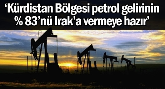 'Kürdistan Bölgesi petrol gelirinin %83'nü Irak'a vermeye hazır'