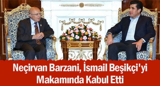 Neçirvan Barzani, İsmail Beşikçi'yi makamında kabul etti