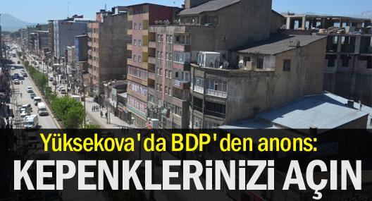Yüksekova'da BDP'den anons: İş yerlerinizi açın