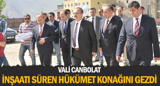 Vali Canbolat hükümet konağı inşaatında inceleme yaptı