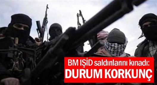 BM IŞİD saldırılarını kınadı