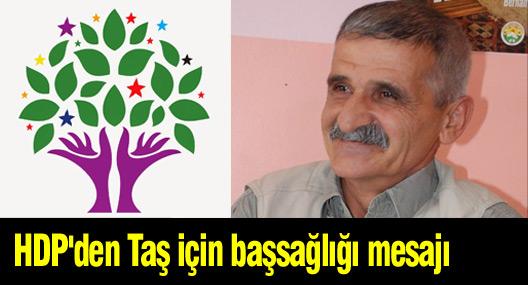 HDP'den Taş için başsağlığı mesajı