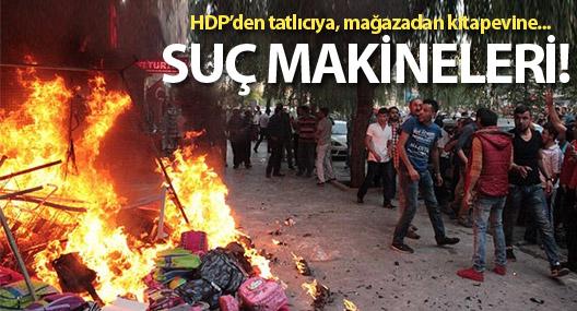 HDP'yi taşla, kitabevini yak, tatlıcıyı yağmala!
