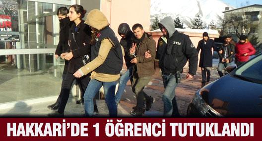 Hakkari'de 1 öğrenci tutuklandı