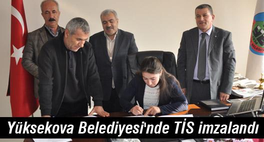 Yüksekova Belediyesi'nde TİS imzalandı
