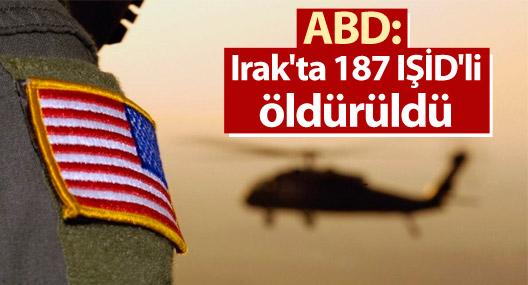 ABD: Irak'ta 187 IŞİD'li öldürüldü