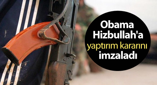 Obama Hizbullah'a yaptırım kararını imzaladı
