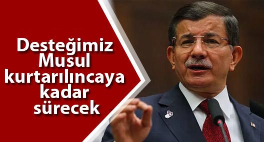 Davutoğlu: Desteğimiz Musul kurtarılıncaya kadar sürecek