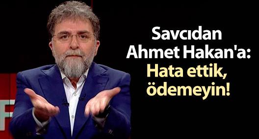 Savcıdan Ahmet Hakan'a: Hata ettik, ödemeyin!