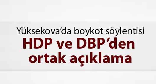 Yüksekova'da boykot söylentisi: HDP ve DBP'den ortak açıklama