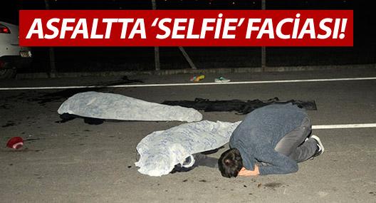 Asfaltta selfie çeken gençlerin üzerinden kamyonet geçti: 2 ölü