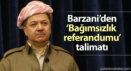 Barzani'den 'bağımsızlık referandumu' talimatı