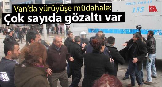 Van'da yürüyüşe müdahale: Çok sayıda kişi gözaltına alındı
