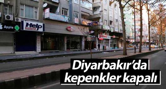 Diyarbakır'da kepenkler kapalı