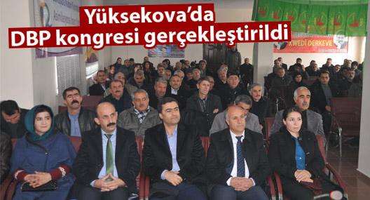 Yüksekova'da DBP kongresi gerçekleştirildi