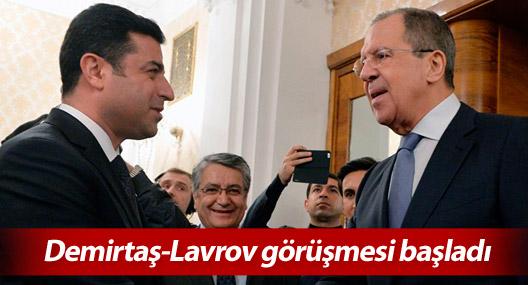 Demirtaş-Lavrov görüşmesi başladı