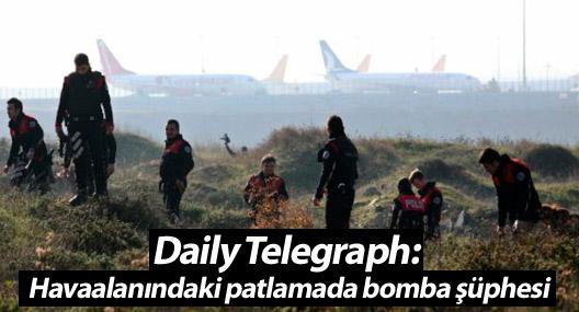 Daily Telegraph: Sabiha Gökçen'deki patlamada bomba şüphesi