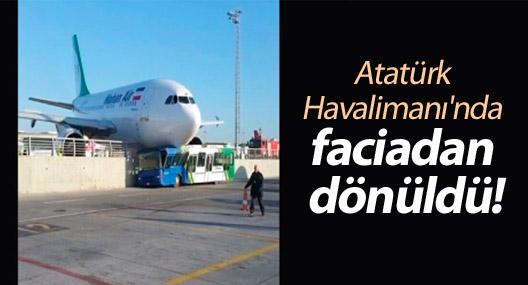 Atatürk Havalimanı'nda faciadan dönüldü!