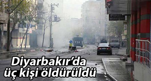 Diyarbakır'da üç kişi öldürüldü
