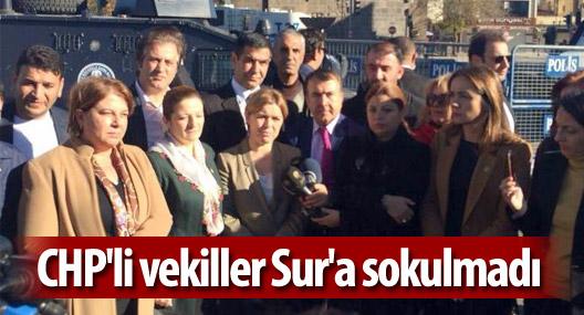 CHP'li vekiller Sur'a sokulmadı