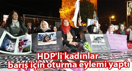 HDP'li kadınlar barış için oturma eylemi yaptı