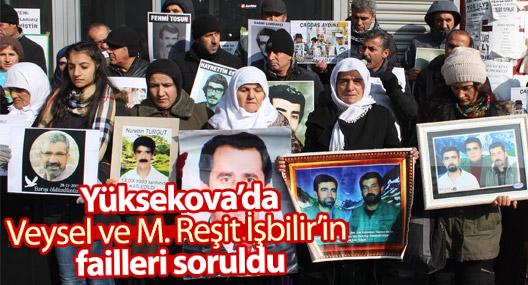Yüksekova'da kayıp yakınları Veysel ve M.Reşit İşbilir'in faillerini sordu