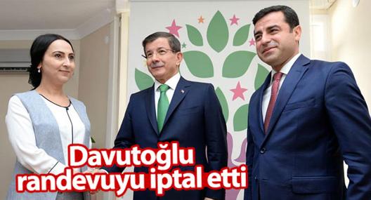 Davutoğlu, HDP ile yapacağı görüşmeyi iptal etti