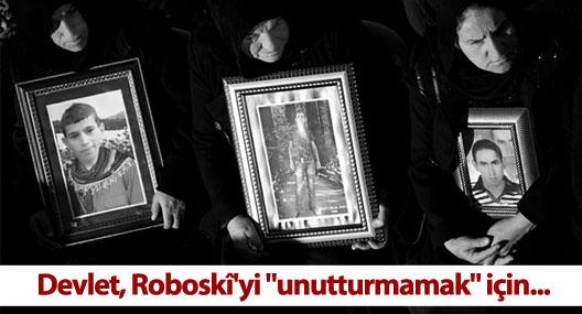 """Devlet, Roboskî'yi """"unutturmamak"""" için her şeyi yaptı"""