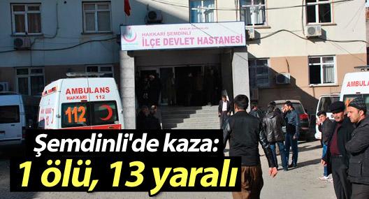 Şemdinli'de kaza: 1 ölü, 13 yaralı