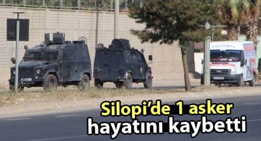 Silopi'de 1 asker hayatını kaybetti