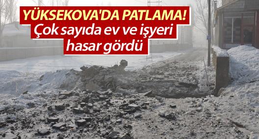 Yüksekova'da patlama!