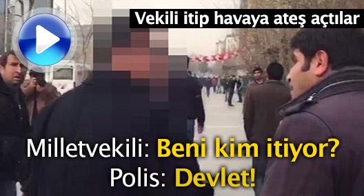 HDP'li Milletvekili: Beni kim itiyor? Polis: Devlet!