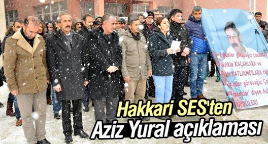 SES Hakkari Şubesi'nden Aziz Yural açıklaması