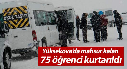 Yüksekova'da mahsur kalan öğrenciler kurtarıldı