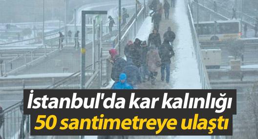 İstanbul'da kar kalınlığı 50 santimetreye ulaştı